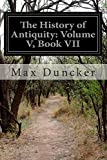 The History of Antiquity: Volume V, Book VII, Max Duncker, 1500133116