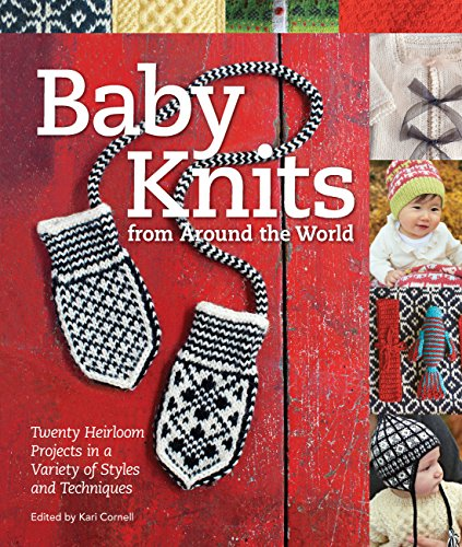 (Baby Knits from Around the World: Twenty Heirloom Projects in a Variety of Styles and)