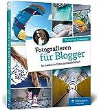 Fotografieren für Blogger: So machst du Fotos mit Klickfaktor!