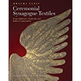 Ceremonial Synagogue Textiles: From Ashkenazi, Sephardi, and Italian Communities (The Littman Library of Jewish)