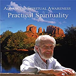 Advancing Spiritual Awareness: Practical Spirituality
