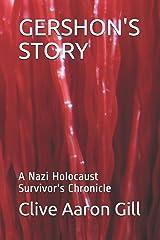 GERSHON'S STORY: A Nazi Holocaust Survivor's Chronicle Paperback