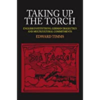 Taking Up the Torch: English Institutions, German Dialectics and Multicultural Commitments