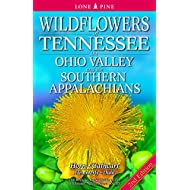Wildflowers of Tennessee, the Ohio Valley and the Southern Appalachians: 2nd Edition