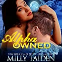 Alpha Owned Audiobook by Milly Taiden Narrated by Lauren Sweet