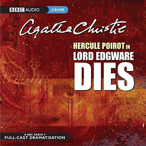 Lord Edgware Dies (Hercule Poirot Mysteries)(Audio Theater Dramatization) (Hercule Poirot Radio Dramas)
