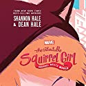 The Unbeatable Squirrel Girl: Squirrel Meets World Audiobook by Shannon Hale, Dean Hale Narrated by Abigail Revasch, Tara Sands