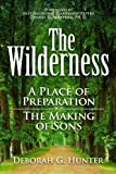 The Wilderness : Preparation for the Process, Deborah G. Hunter, 1937741737