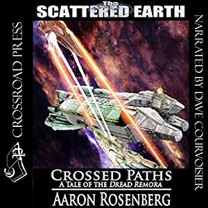 Crossed Paths: A Tale of the Dread Remora (Scattered Earth) Audiobook