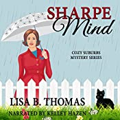 Sharpe Mind: Cozy Suburbs Mystery Series, Book 3 | Lisa B. Thomas