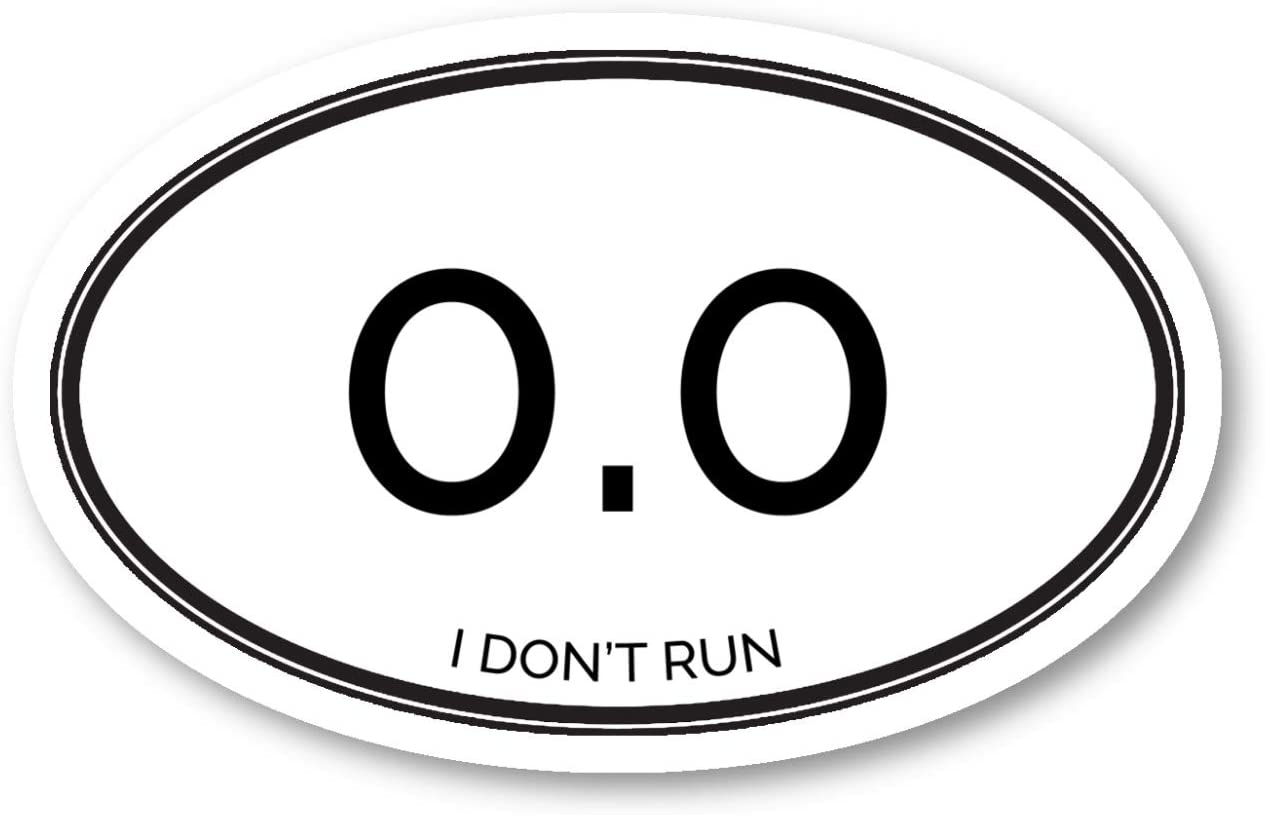 "I Don't Run Zero Miles Sticker Funny Running Quotes Stickers - Laptop Stickers - 2.5"" Vinyl Decal - Laptop, Phone, Tablet Vinyl Decal Sticker S4228"