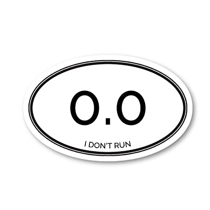 I Don\'t Run Zero Miles Sticker Funny Running Quotes Stickers - Laptop  Stickers - 2.5\