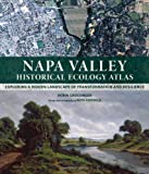 Napa Valley Historical Ecology Atlas, Robin Grossinger, 0520269101