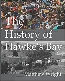 The history of hawkes bay matthew wright 9780908318124 amazon the history of hawkes bay matthew wright 9780908318124 amazon books publicscrutiny Gallery