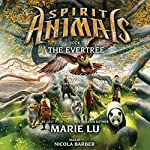 The Evertree: Spirit Animals, Book 7 | Marie Lu