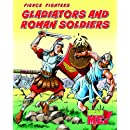 Gladiators and Roman Soldiers (Fierce Fighters)