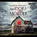 Das Dorf der Mörder Hörbuch von Elisabeth Herrmann Gesprochen von: Tanja Fornaro