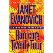 Hardcore Twenty-Four: Stephanie Plum, Book 24 | Janet Evanovich