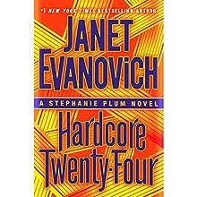 Hardcore Twenty-Four: Stephanie Plum, Book 24 Audiobook by Janet Evanovich Narrated by Lorelei King