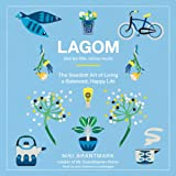 Lagom: Not Too Little, Not Too Much, Just Right: the Swedish Guide to Creating Balance in Your Life - Library Edition