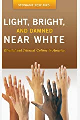 Light, Bright, and Damned Near White: Biracial and Triracial Culture in America (Race and Ethnicity in Psychology) Hardcover