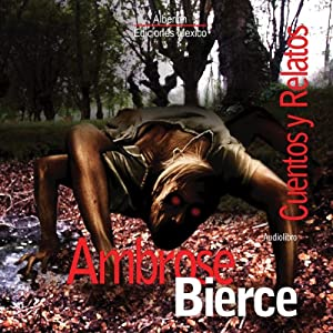 Cuentos y Relatos de Ambose Bierce [Stories and Tales of Ambose Bierce] Audiobook