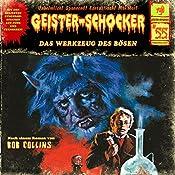 Das Werkzeug des Bösen (Geister-Schocker 55) | Bob Collins