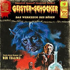 Das Werkzeug des Bösen (Geister-Schocker 55) Hörspiel