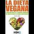 LA DIETA VEGANA. Le Migliori Ricette e i Consigli Alimentari per Vivere in Salute e in Forma, senza sacrifici (HOW2 Edizioni Vol. 82)