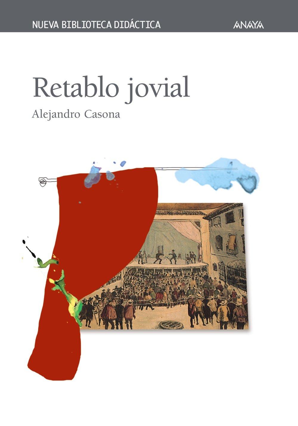 Retablo jovial (Clásicos - Nueva Biblioteca Didáctica) Tapa blanda – 27 nov 2006 Alejandro Casona José María Ponce ANAYA INFANTIL Y JUVENIL 8466706224