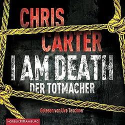 I Am Death: Der Totmacher (Hunter und Garcia Thriller 7)