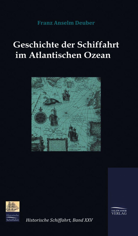 Geschichte der Schiffahrt im Atlantischen Ozean (German Edition) pdf epub