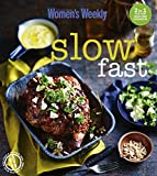 Fast/Slow: Mealtime inspiration for every day of the week (The Australian Women s Weekly)
