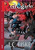 Renegade Rising (The Renegade Series Book 1)