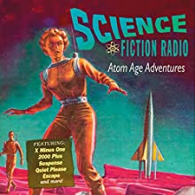 Science Fiction Radio: Atom Age Adventures Radio/TV Program by  Original Radio Broadcast Narrated by  Original Radio Broadcast