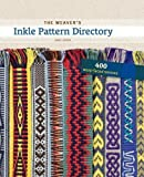 Weaver's Inkle Patten Directory: 400 Warp-Faced Weaves
