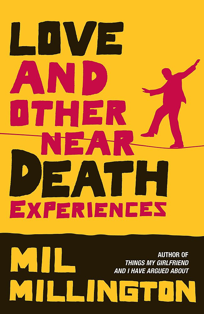 Love And Other Near Death Experiences pdf epub