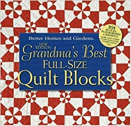 Grandmas best full size quilt blocks better homes and gardens grandmas best full size quilt blocks better homes and gardens 9780696235276 amazon books fandeluxe Choice Image