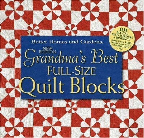 Grandmas best full size quilt blocks better homes and gardens grandmas best full size quilt blocks better homes and gardens 9780696235276 amazon books fandeluxe Image collections