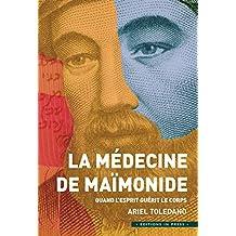 La Médecine de Maïmonide: Quand l'esprit guérit le corps