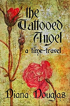 The Tattooed Angel, a time-travel (The Amulet Book 1) by [Douglas, Diana]