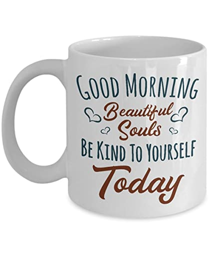 Amazoncom Good Morning Beautiful Souls Coffee Tea Gift Mug For