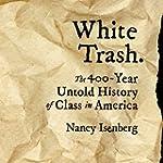 White Trash: The 400-Year Untold Hist...