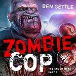Zombie Cop: The Enoch Wars, Book One | Ben Settle
