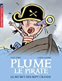 Plume le pirate, Tome 3 : Le secret des Sept-Crânes