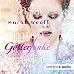 Hasse mich nicht (GötterFunke 2) | Marah Woolf