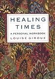 Healing Times, Louise Giroux, 1551450895