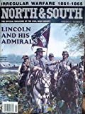 img - for Lincoln and His Admirals / Irregular Warfare 1861-1865 / Behind the Lines with Confederate Colonel John M. Hughs / More Black Confederates / Rifle-muskets in the Civil War (North & South, Volume 11, Number 3, June 2009) book / textbook / text book