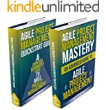Agile Project Management: Box Set - Agile Project Management QuickStart Guide & Agile Project Management Mastery (Agile Project Management, Agile Software Development, Agile Development, Scrum)