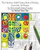 img - for The Fabulous Adult Coloring Book of Modern Geometric Art Designs for Art-Loving/Coloring Fanatics book / textbook / text book